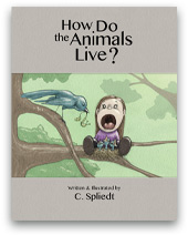 How Do the Animals Live?